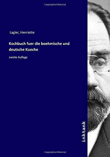 Kochbuch fuer die boehmische und deutsche Kueche: zweite Auflage