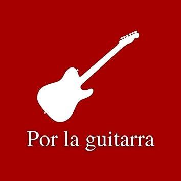 Por la guitarra