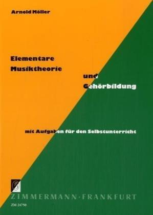 Elementare Musiktheorie und Gehörbildung mit Aufgaben für den Selbstunterricht by Arnold Möller (1996-01-05)