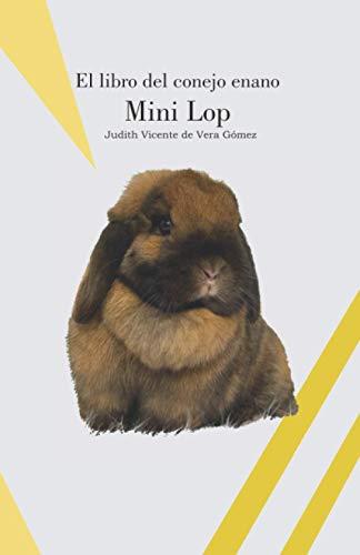 El libro del conejo enano Mini Lop (CONEJOS DE RAZA)
