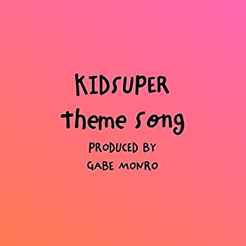KidSuper Theme Song