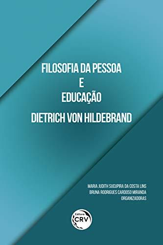 Filosofia da pessoa e educação dietrich von hildebrand