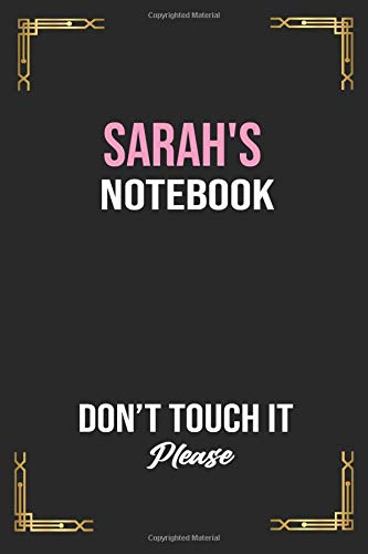 Sara's Notebook Don't Touch it Please,Homework Notebook: Back to School Homework Notebook/Journal Best Teen Girls Gift, 120 pages lined Ruled, 6x9, Matte Finish Notebook