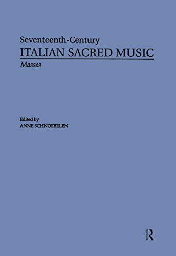 Masses by Giovanni Rovetta, Ortensio Polidori, Giovanni Battista Chinelli, Orazio Tarditi (Seventeenth Century Italian Sacred Music in Twenty Five Book 5) (English Edition)