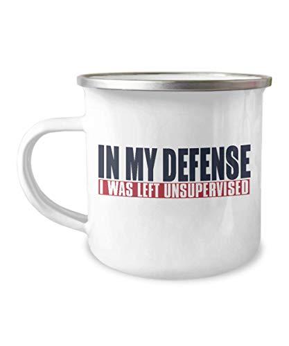 In My Defense I Was Left Unsupervised, Unemployed Coffee Mug, Jobless Mug-12 Oz Stainless Steel Enamel Finish White Camper Coffee Mug