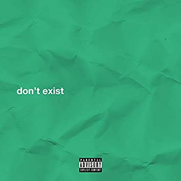 Don't Exist (feat. TDK)