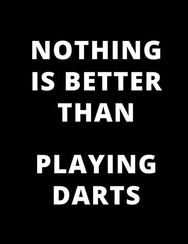 Nothing is better than playing darts: Graph paper notebook with a simple cover   gift for every fan of darts!