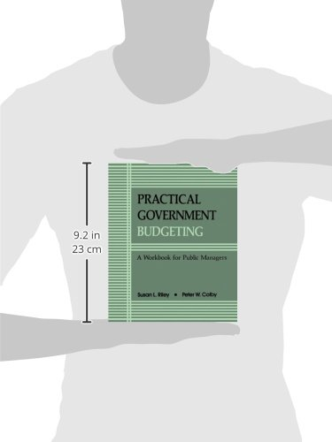 Practical Govt Budgeting: A Workbook for Public Managers (Suny Series in Medical Anthropology) (SUNY series in Public Administration)