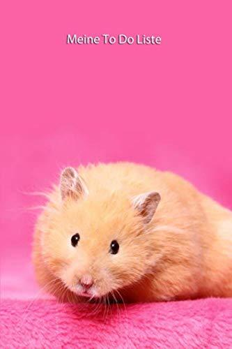 Meine TO DO Liste: Hamster - Softcover, 120 Seiten mit Vorlagen zum ausfüllen