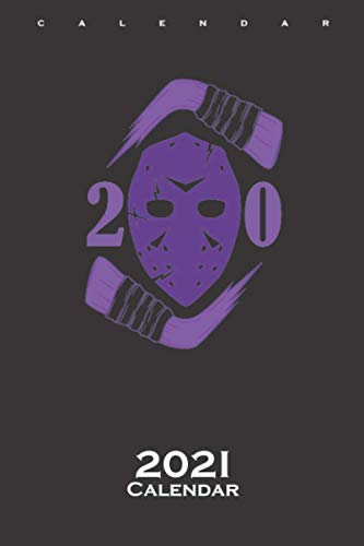 Ice Hockey Mask Calendar 2021: Annual Calendar for Fans of Canada's rustic national sport on ice