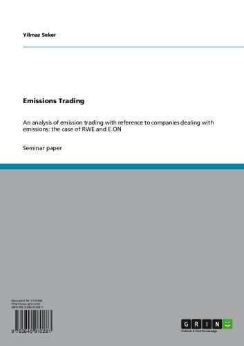 Emissions Trading: An analysis of emission trading with reference to companies dealing with emissions: the case of RWE and E.ON (English Edition)