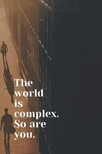 The world is complex. So are you: 6x9 inspirational lined notebook, 111 pages, A5, journal, diary: Gift for adults, Secret Santa alternative (Lined notebooks)