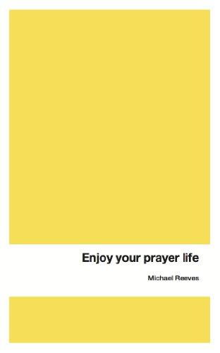 Enjoy Your Prayer Life (English Edition)