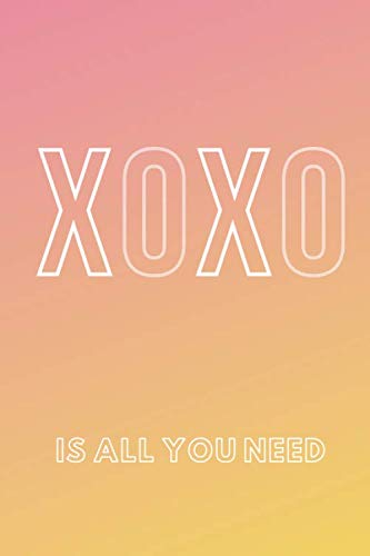 XO XO is all you need notebook ,xo xo,positive notebook ,motivational notebook ,: for friends ,gift notebook