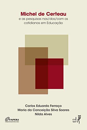 Michel de Certeau e as pesquisas nos/dos/com os cotidianos em educação