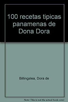 Paperback 100 Recetas Tipicas Panamenas de Dona Dora (Spanish Edition) [Spanish] Book