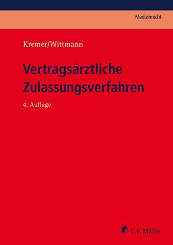 Vertragsärztliche Zulassungsverfahren (C.F. Müller Medizinrecht)
