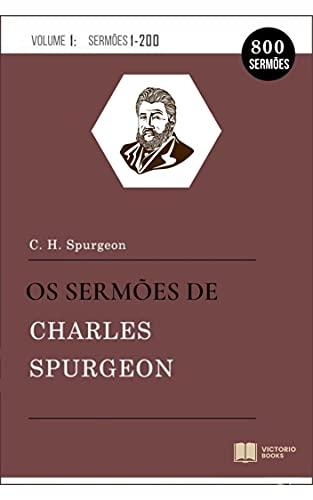 Os Sermões de Charles Spurgeon: Vol. 1 (1-200)