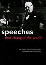 Speeches That Changed The World - The Stories And Transcripts Of The Moments That Made History