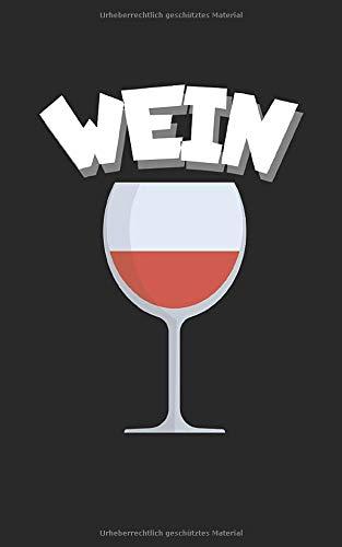 Wein: Notizbuch für Wein Liebhaber mit Zeilen. Für Notizen, Zeichnungen oder Geschenk zum Geburtstag. Geeignet für Rotwein und Weißwein.