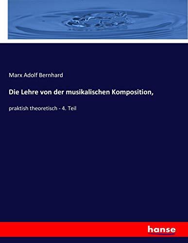 Die Lehre von der musikalischen Komposition,: praktish theoretisch - 4. Teil
