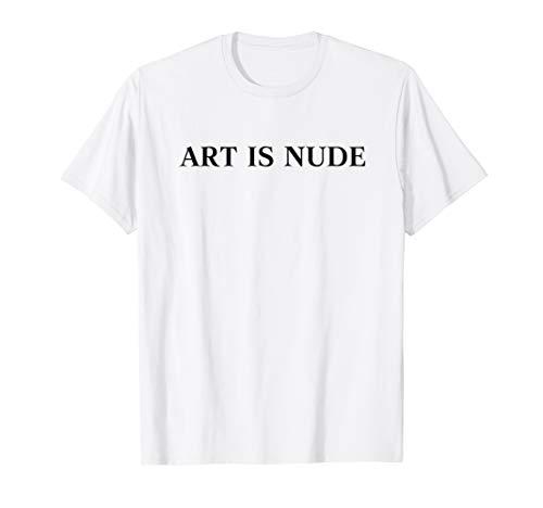 art ist nude love nudeart hype bestseller t-shirt T-Shirt