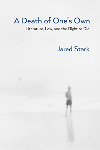 Compare Textbook Prices for A Death of One's Own: Literature, Law, and the Right to Die  ISBN 9780810136762 by Stark, Jared