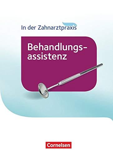 Zahnmedizinische Fachangestellte - Behandlungsassistenz - Ausgabe 2016: Schülerbuch