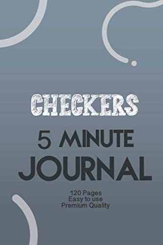 Compare Textbook Prices for Checkers 5 Minute Journal: The Five Minute Gratitude & Productivity Journal: Little Challenges to Spark Motivation and Empower You, Mindfulness and Accomplishing Goals  ISBN 9798596126754 by Stephanie, Ballirek