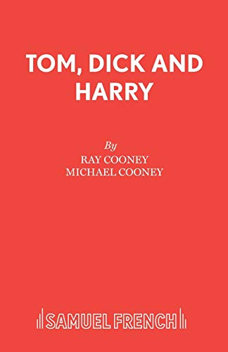 Tom, Dick and Harry (French's Acting Editions)