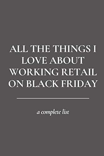 All the Things I Love About Working Retail on Black Friday: A Complete List