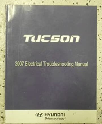 2007 hyundai tucson electrical wiring diagram troubleshooting manual  factory new paperback – 2007