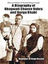 A Biography of Bhagwati Charan Vohra and Durga Bhabi