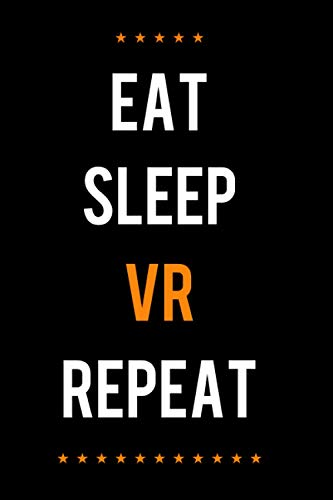 eat sleep Vr repeat: Notebook Lined pages, 6.9 inches,120 pages, White paper Journal