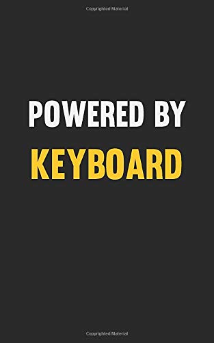 Powered By Keyboard : 5 x 8 inches Notebook Journal to Write In with Ruled Lined 120 Pages  and a Funny Quote on a Modern Matte Finish Cover: Funny Keyboard Notebooks For Writing