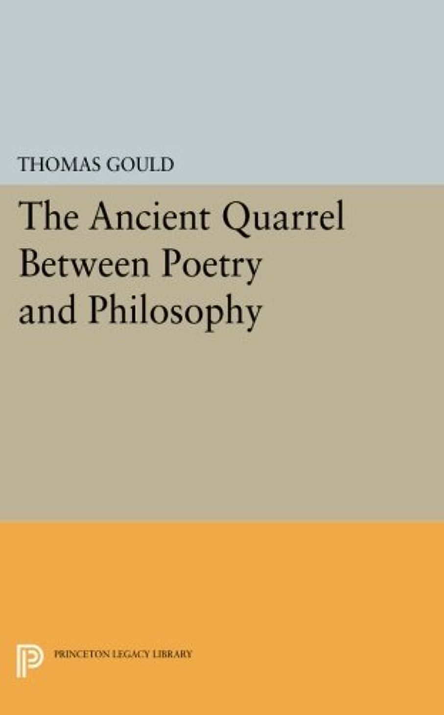硫黄複製立ち向かうThe Ancient Quarrel Between Poetry and Philosophy (Princeton Legacy Library)