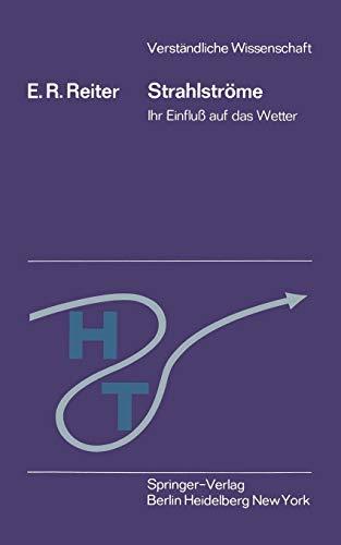 Strahlströme: Ihr Einfluß auf das Wetter (Verständliche Wissenschaft (108), Band 108)