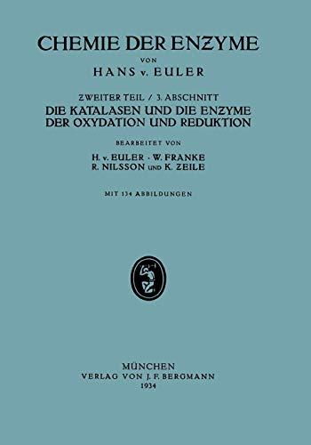 Die Katalasen und die Enzyme der Oxydation und Reduktion: II. Teil Spezielle Chemie der Enzyme/ 3. Abschnitt Die Katalasen und Die Enzyme der Oxydation und Reduktion
