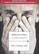 The Italian job. Tra Italia e Inghilterra, viaggio al cuore di due grandi culture calcistiche (Piccola biblioteca oscar)