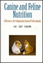Canine and Feline Nutrition: A Resource for Companion Animal Professionals illustrated Edition by Case, Linda P., Carey, Daniel P., Hirakawa, Daine A. (1995) Hardcover