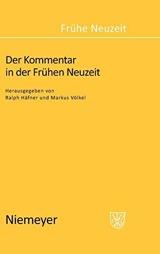 Der Kommentar in der Frühen Neuzeit (Frühe Neuzeit, Band 115)