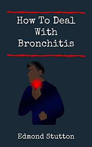 How to Deal With Bronchitis (English Edition)