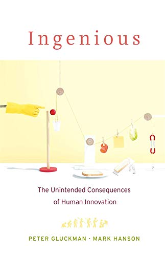 Image of Ingenious: The Unintended Consequences of Human Innovation