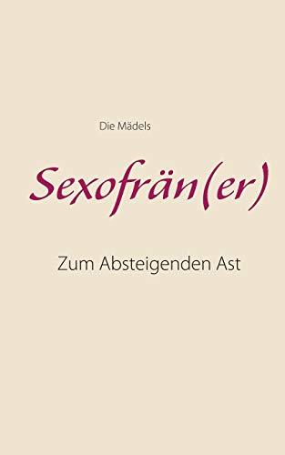 Sexofrän(er): Zum Absteigenden Ast