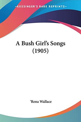 A Bush Girl\'s Songs