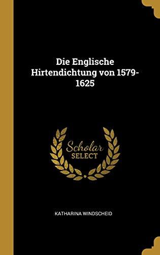 Die Englische Hirtendichtung Von 1579-1625