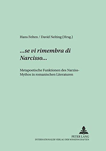 ...«se vi rimembra di Narcisso»...: Metapoetische Funktionen des Narziss-Mythos in romanischen Literaturen (Studien und Dokumente zur Geschichte der romanischen Literaturen, Band 49)
