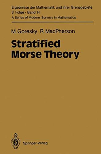 Stratified Morse Theory (Ergebnisse der Mathematik und ihrer Grenzgebiete. 3. Folge / A Series of Modern Surveys in Math
