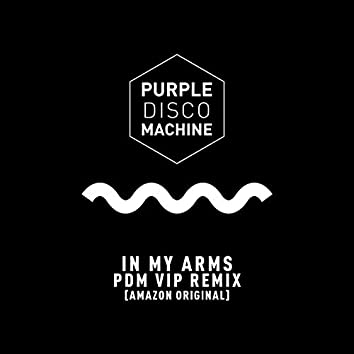 In My Arms (PDM VIP Remix / Amazon Original)