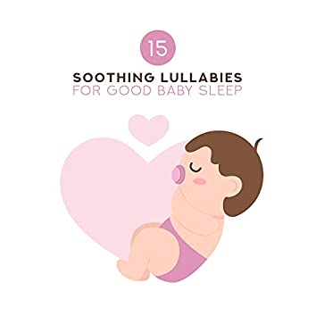 15 Soothing Lullabies for Good Baby Sleep